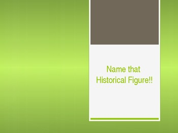 Name that Historical Figure Game