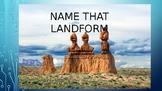 Name that Landform