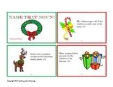 Name that Noun (Identifying Nouns)- Christmas Edition