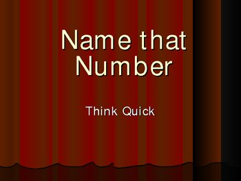 Think Quick Power Point: Name that Number