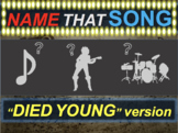 Name that Song, Artist, Genre: DIED YOUNG (interactive music guessing game)