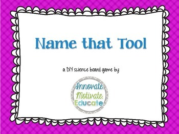 Name that Tool: a DIY Elementary Science Board Game