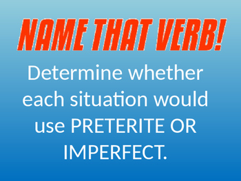 Name that verb! preterite & imperfect review