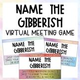 Zoom Game - Name the Gibberish: Virtual Meeting Game  |  D
