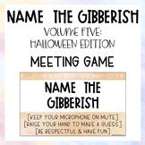 Name the Gibberish - Halloween: Virtual Meeting Game  |  D