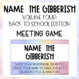 Name the Gibberish - Back to School: Virtual Meeting Game