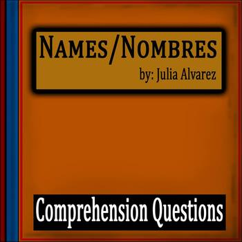 """Names Nombres"" by Julia Alvarez - 10 Comprehension Questi"