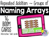 Naming Arrays with Repeated Addition, Columns and Rows Dig