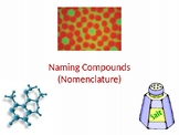 Naming Compounds (Nomenclature)