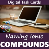 Naming Ionic Compounds Digital Task Card Activity