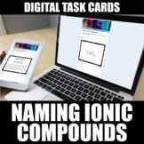 Naming Ionic Compounds Digital Task Cards | Distance Learning