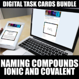 Naming Compounds Digital Task Cards | Ionic and Covalent |