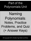 Naming Polynomials:  Notes, Practice Problems, and Quiz -