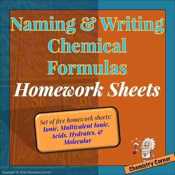 Naming & Writing Chemical Formulas:  Homework Sheets