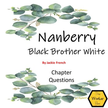 Nanberry Black Brother White by Jackie French - Chapter Comprehension Questions