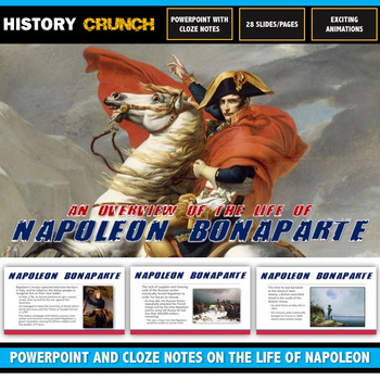 Napoleon Bonaparte - PowerPoint and Cloze Notes on his lif