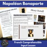 Napoleon Bonaparte - comprehensible input lesson for Frenc