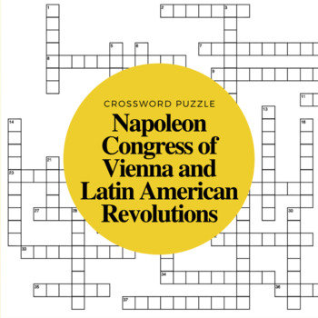 Napoleon Congress of Vienna and Latin American Revolutions Crossword Puzzle