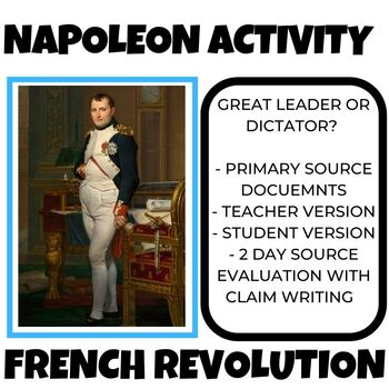 Napoleon Primary Source Activity  Strong Leader or Dictator - French Revolution