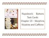 Napoleon's Buttons Chapter 13 Task Cards - Morphine, Nicot