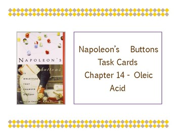 Napoleon's Buttons Chapter 14 Task Cards - Oleic Acid