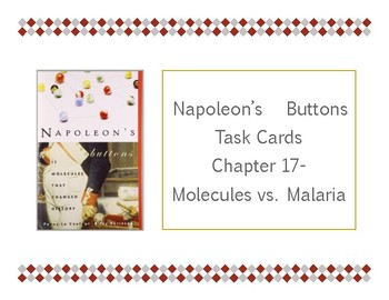 Napoleon's Buttons Chapter 17 Task Cards - Molecules vs. Malaria
