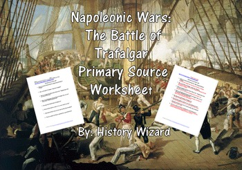 Napoleonic Wars: The Battle of Trafalgar Primary Source Worksheet