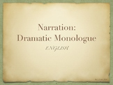 Narration: Dramatic Monologue