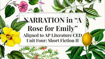 """Narration in """"A Rose for Emily"""": Aligned to AP Literature CED Unit Four"""