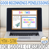 Narrative Beginnings Minilessons for Google Classroom - Di