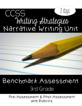 Narrative Benchmark Assessments 3rd Grade CCSS Aligned