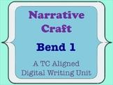 Narrative Craft - A TC Aligned Personal Narrative Writing Unit - Bend 1