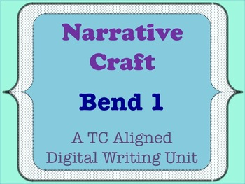 Narrative Craft - A TC Aligned Personal Narrative Writing Unit - Bend 1