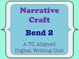 Narrative Craft - A TC Aligned Personal Narrative Writing Unit - Bend 2