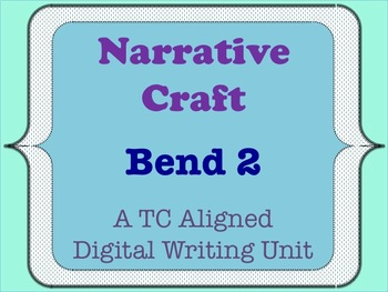 Narrative Craft - A TC Aligned Personal Narrative Writing Unit - Bend 2