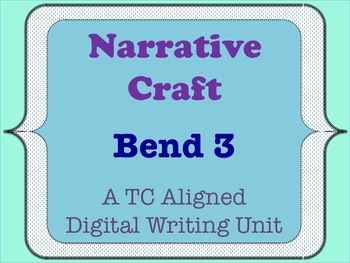 Narrative Craft - A TC Aligned Personal Narrative Writing Unit - Bend 3