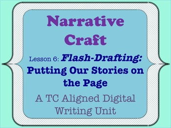 Narrative Craft - Flash-Drafting - Putting Our Stories on the Page