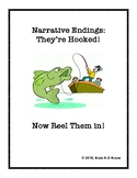 Narrative Endings: They're Hooked! Now Reel Them In!