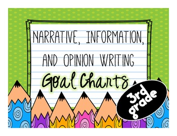 Narrative, Information, and Opinion Writing Goal Chart-3rd Grade