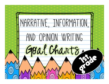 Narrative, Information, and Opinion Writing Goal Chart-1st Grade