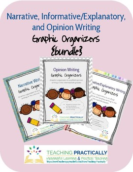Narrative, Informative/Explanatory, & Opinion Writing Graphic Organizers Bundle