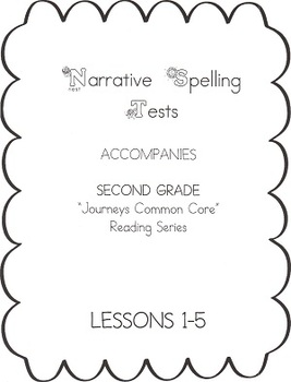 Journeys Second Grade Narrative Spelling Tests for Unit 1