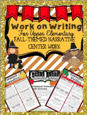 "Narrative ""Work on Writing"" for Upper Elementary: Fall, Halloween & Thanksgiving"