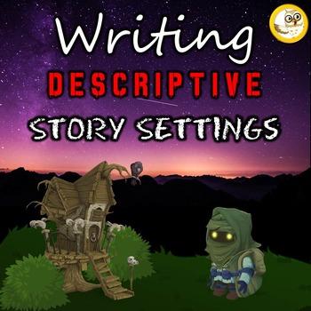 Narrative Writing - Writing Descriptive Story Settings (Le