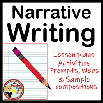 Narrative Writing Unit (3 Weeks) Plans, Activities, Prompt