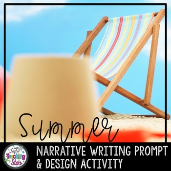 Back to School Narrative Writing: A Snapshot of Summer