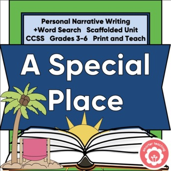Personal Narrative Writing: A Special Place