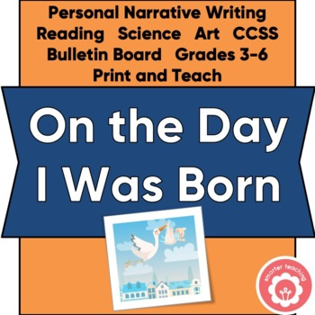 Personal Narrative Writing: On The Day I Was Born...