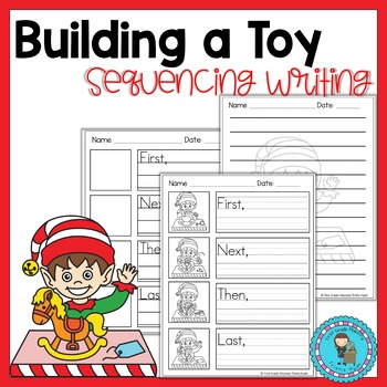 Christmas Toy Sequencing Writing