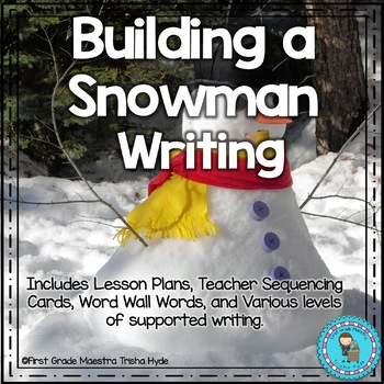 Narrative Writing Building a Snowman with Sequencing Cards